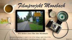Moosbach Medienprojekt Aushang Filmprojekt 2018